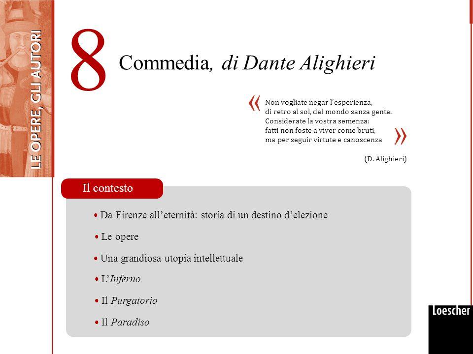 8 Commedia, di Dante Alighieri Il contesto