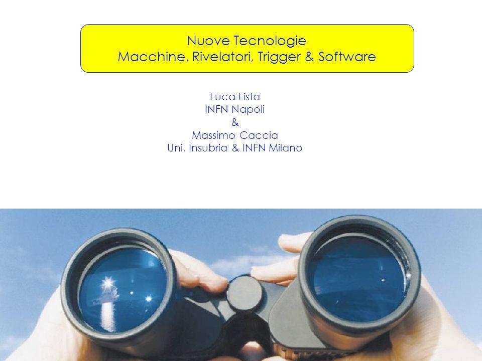 Macchine, Rivelatori, Trigger & Software