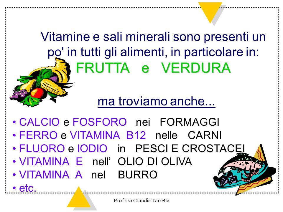 FRUTTA e VERDURA Vitamine e sali minerali sono presenti un