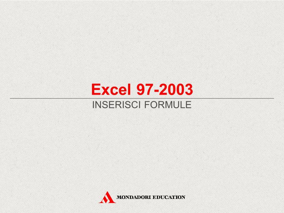 Excel 97-2003 INSERISCI FORMULE