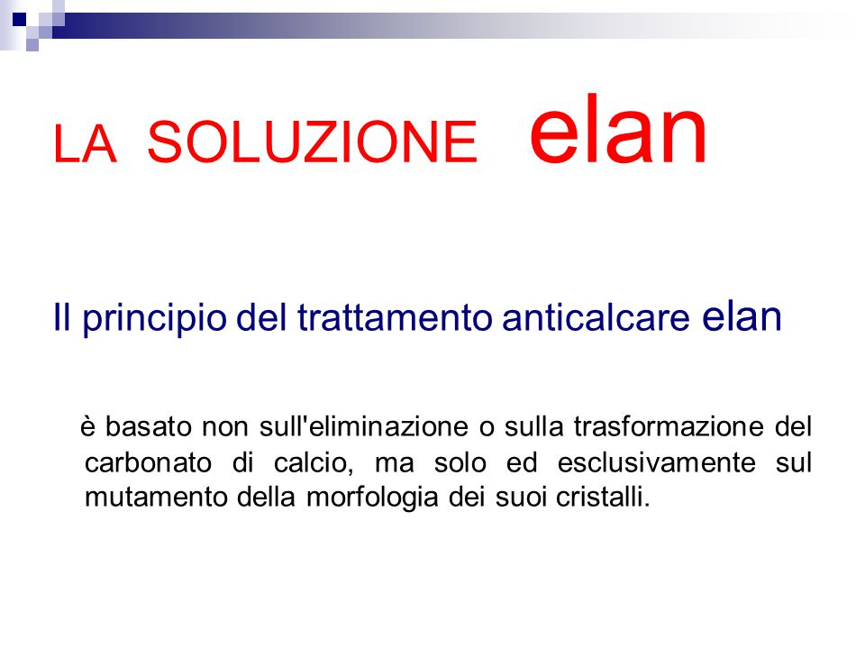 LA SOLUZIONE elan Il principio del trattamento anticalcare elan