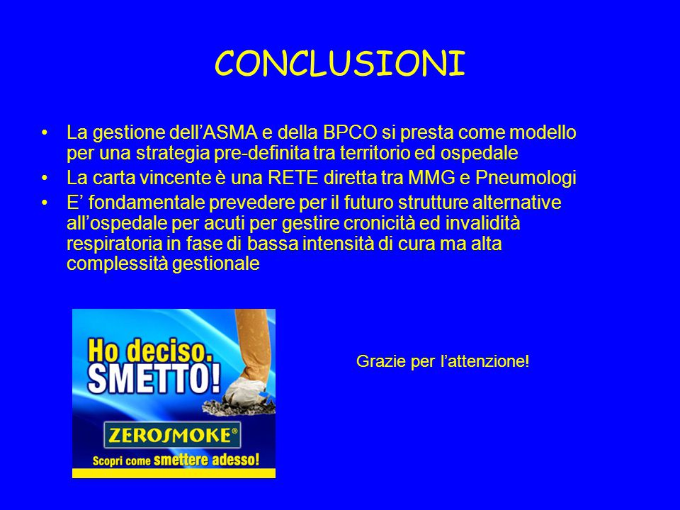 CONCLUSIONI La gestione dell'ASMA e della BPCO si presta come modello per una strategia pre-definita tra territorio ed ospedale.