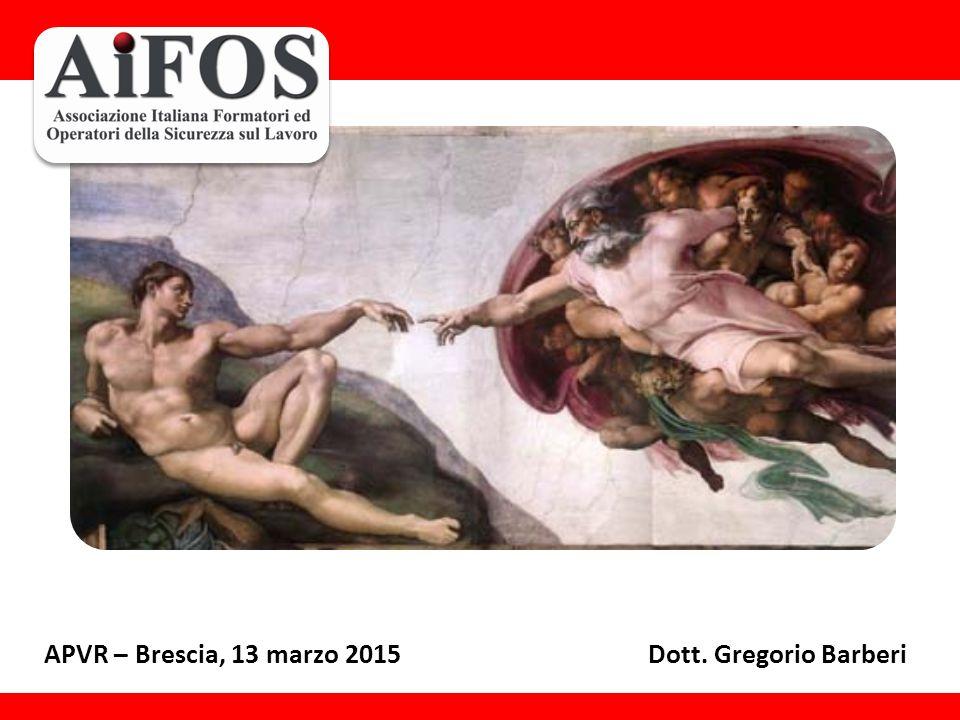 APVR – Brescia, 13 marzo 2015 Dott. Gregorio Barberi