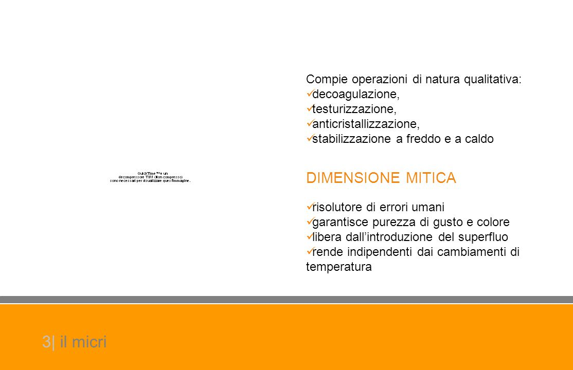 3| il micri DIMENSIONE MITICA Compie operazioni di natura qualitativa:
