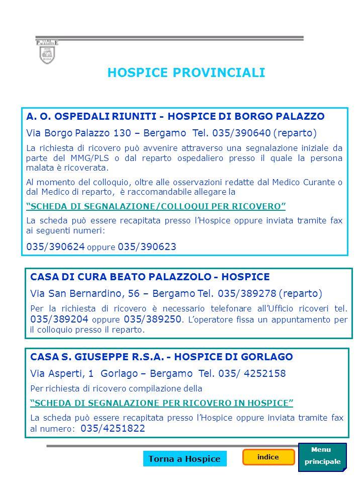 HOSPICE PROVINCIALI A. O. OSPEDALI RIUNITI - HOSPICE DI BORGO PALAZZO
