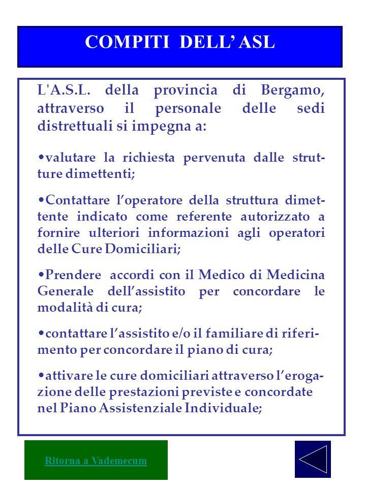COMPITI DELL' ASL L A.S.L. della provincia di Bergamo, attraverso il personale delle sedi distrettuali si impegna a: