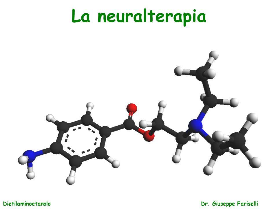 La neuralterapia Dietilaminoetanolo Dr. Giuseppe Fariselli