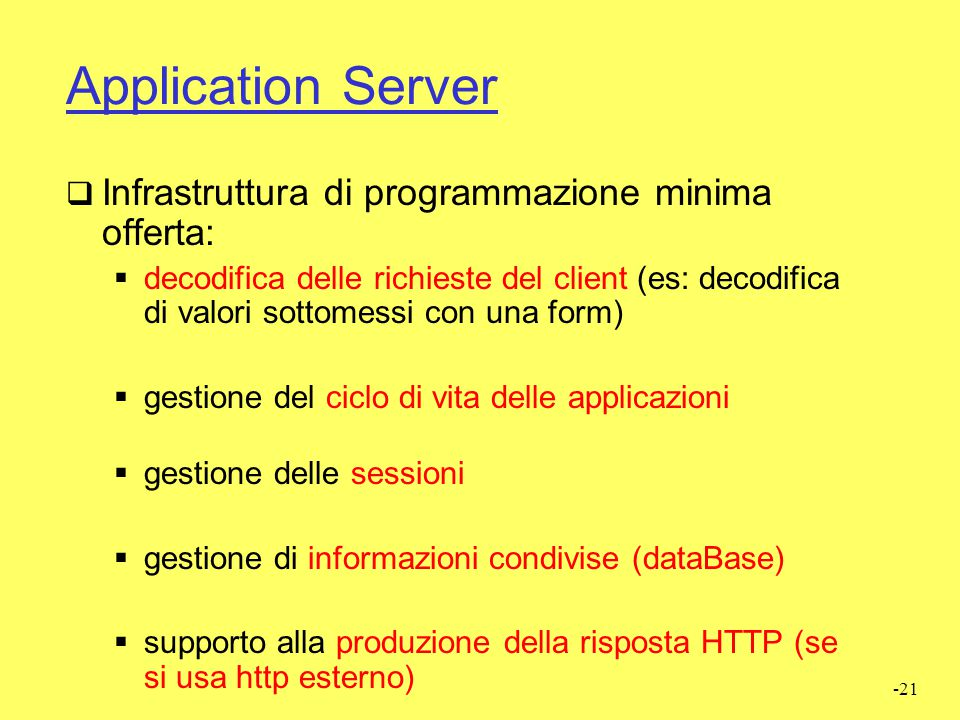 Application Server Infrastruttura di programmazione minima offerta: