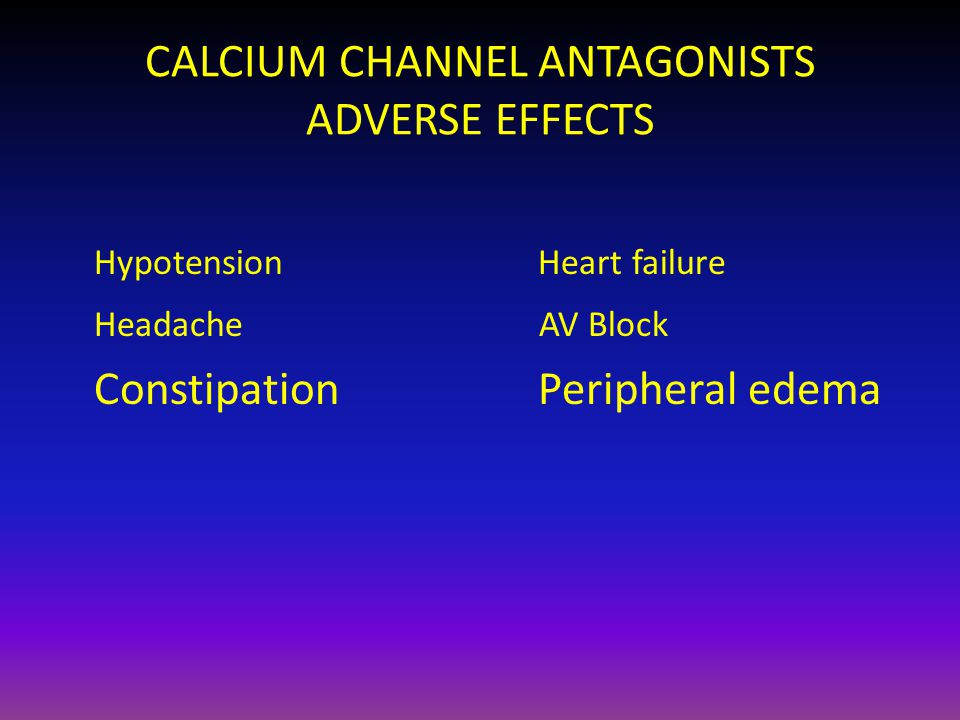 CALCIUM CHANNEL ANTAGONISTS ADVERSE EFFECTS