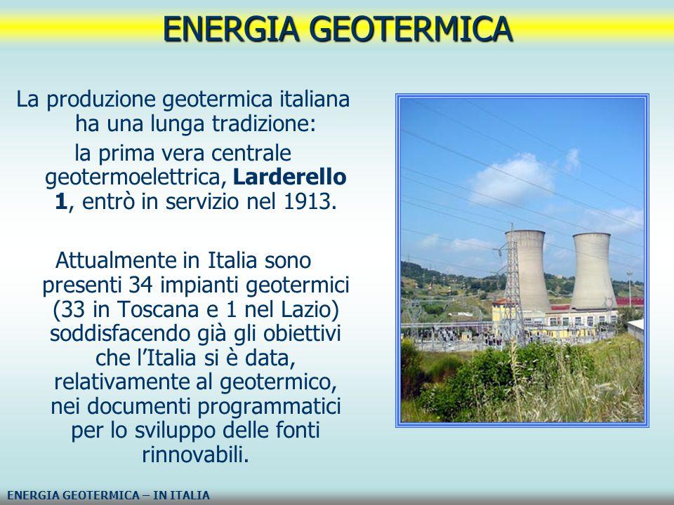 La produzione geotermica italiana ha una lunga tradizione:
