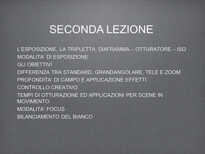 SECONDA LEZIONE L'ESPOSIZIONE, LA TRIPLETTA: DIAFRAMMA – OTTURATORE – ISO. MODALITA' DI ESPOSIZIONE.