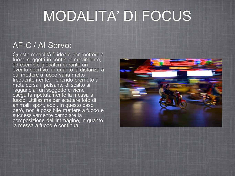 MODALITA' DI FOCUS AF-C / AI Servo: