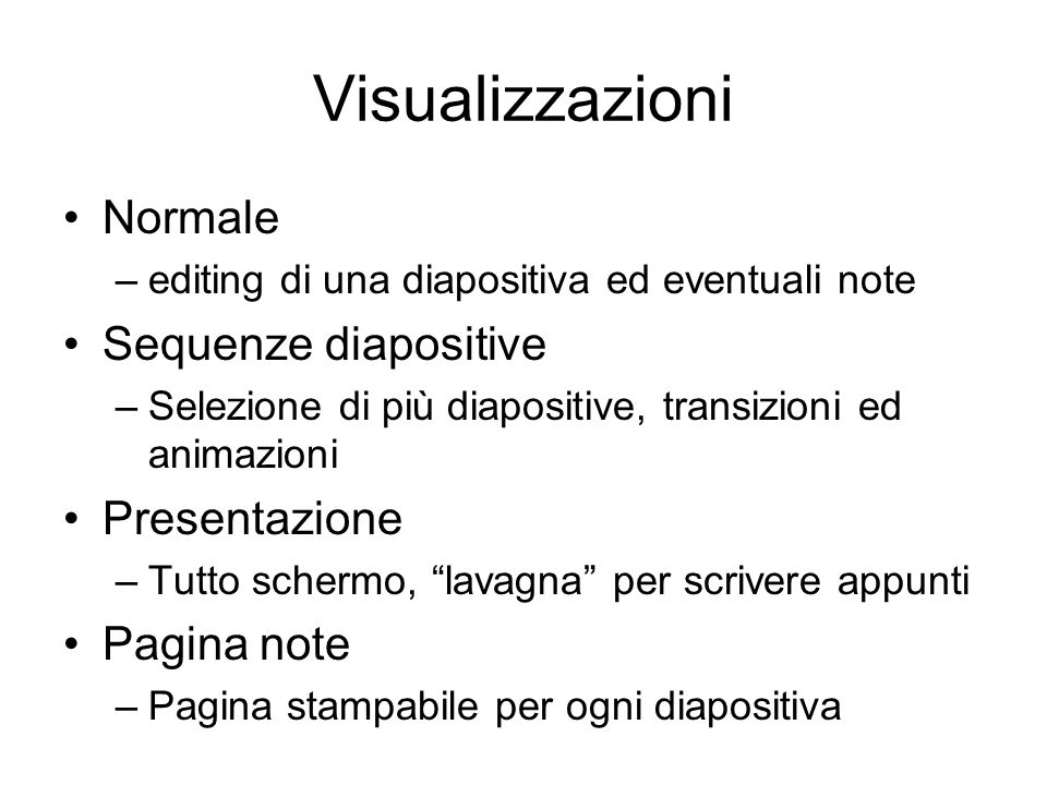 Visualizzazioni ciao. Normale. editing di una diapositiva ed eventuali note. Sequenze diapositive.