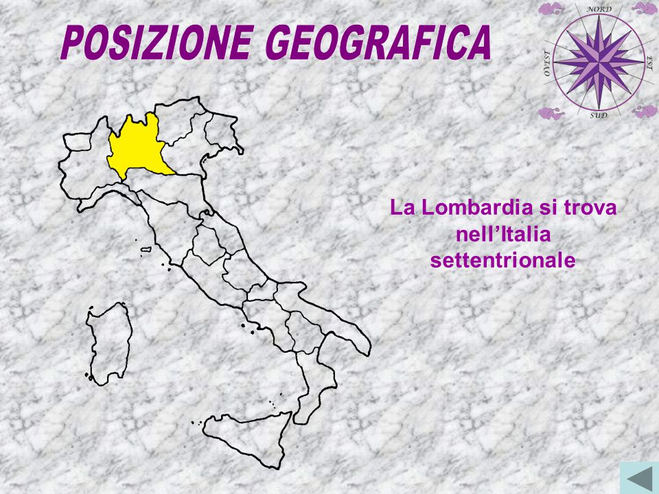 La Lombardia si trova nell'Italia settentrionale