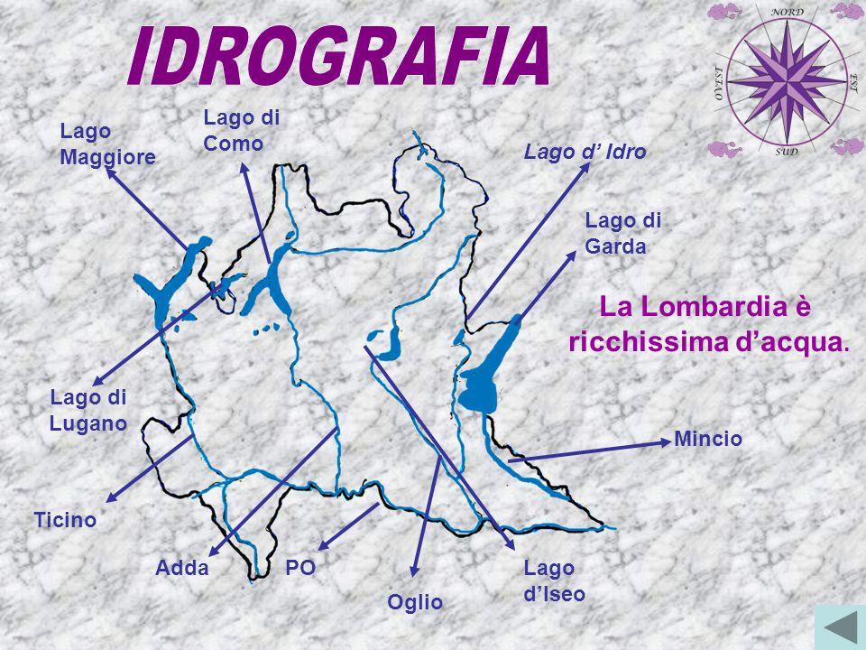 IDROGRAFIA La Lombardia è ricchissima d'acqua. Lago di Como