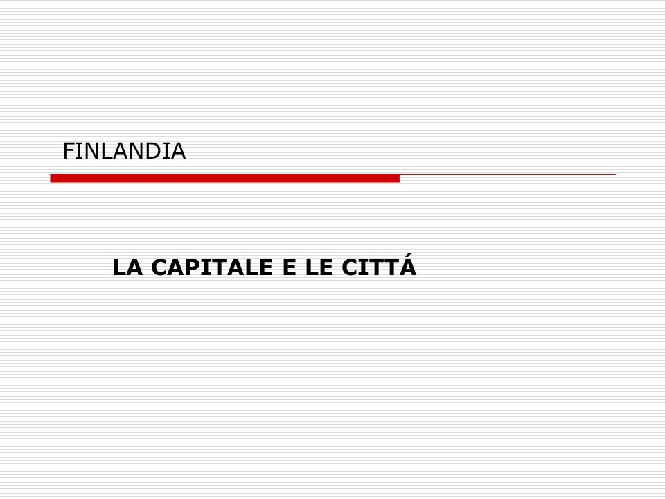 FINLANDIA LA CAPITALE E LE CITTÁ
