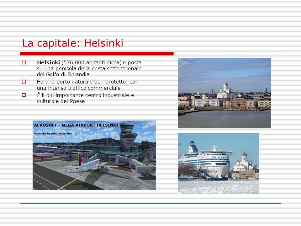 La capitale: Helsinki Helsinki (576.000 abitanti circa) è posta su una penisola della costa settentrionale del Golfo di Finlandia.