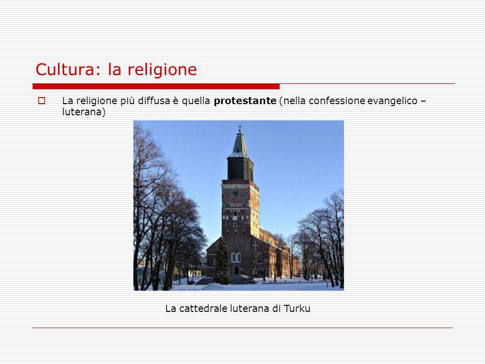Cultura: la religione La religione più diffusa è quella protestante (nella confessione evangelico – luterana)