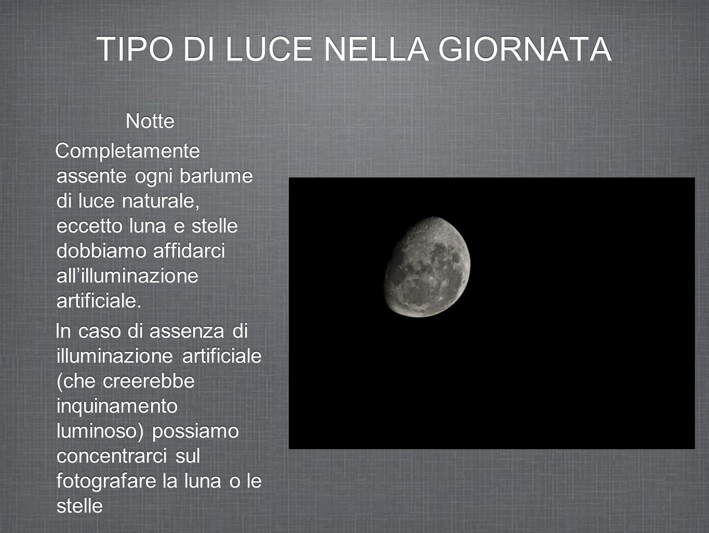 TIPO DI LUCE NELLA GIORNATA