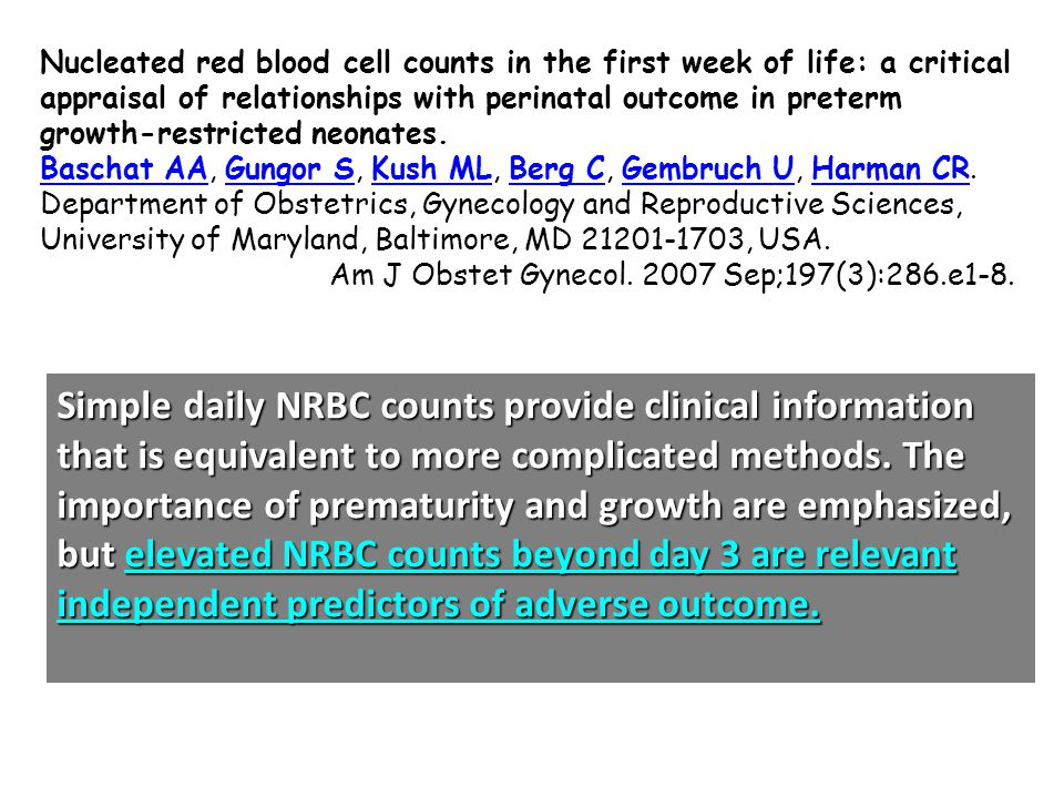 Nucleated red blood cell counts in the first week of life: a critical appraisal of relationships with perinatal outcome in preterm growth-restricted neonates.