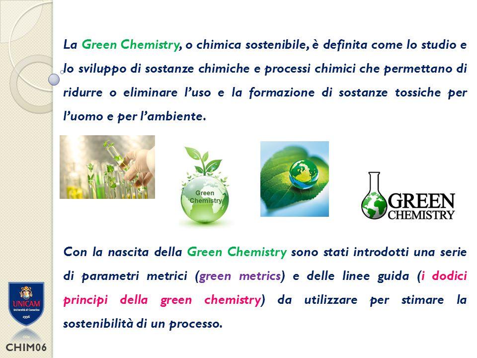 La Green Chemistry, o chimica sostenibile, è definita come lo studio e lo sviluppo di sostanze chimiche e processi chimici che permettano di ridurre o eliminare l'uso e la formazione di sostanze tossiche per l'uomo e per l'ambiente.