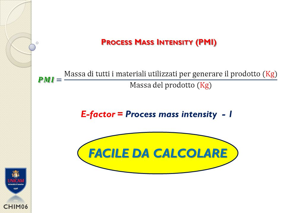 FACILE DA CALCOLARE E-factor = Process mass intensity - 1