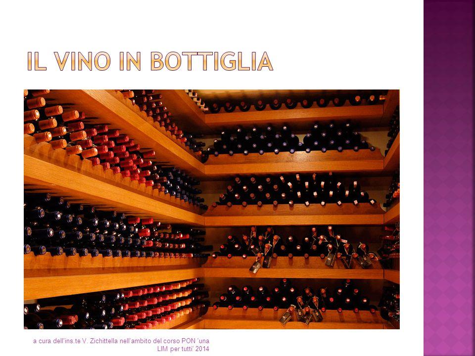 Il vino in bottiglia a cura dell ins.te V.