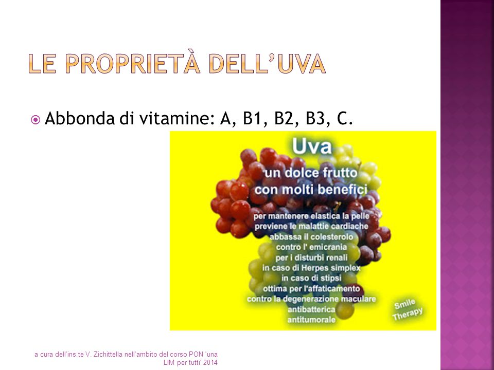 Le proprietà dell'uva Abbonda di vitamine: A, B1, B2, B3, C.