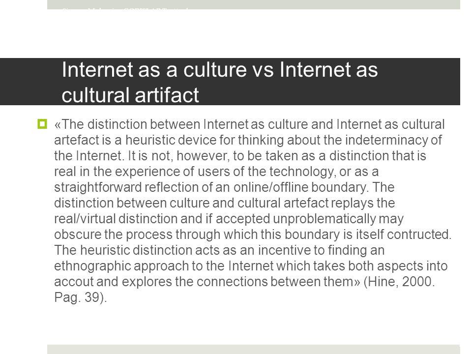 Internet as a culture vs Internet as cultural artifact
