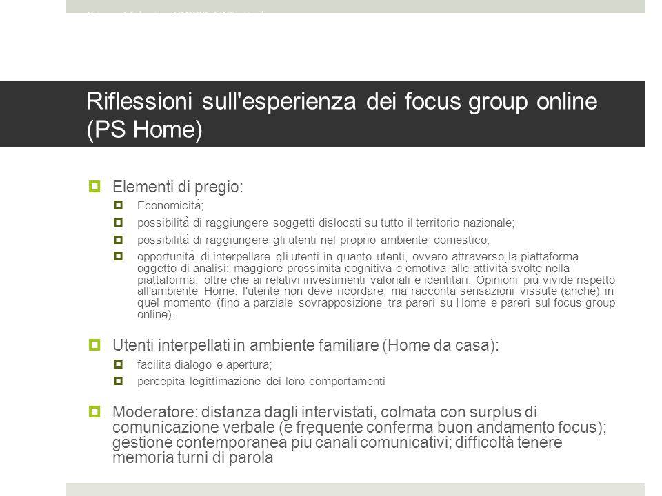 Riflessioni sull esperienza dei focus group online (PS Home)