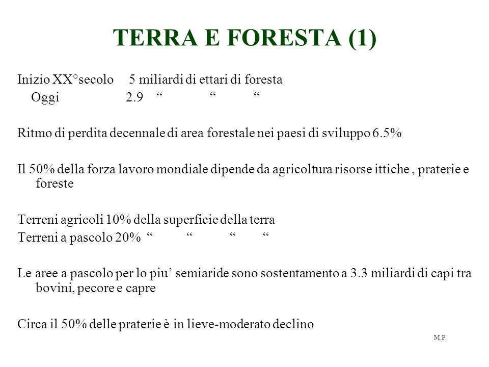 TERRA E FORESTA (1) Inizio XX°secolo 5 miliardi di ettari di foresta