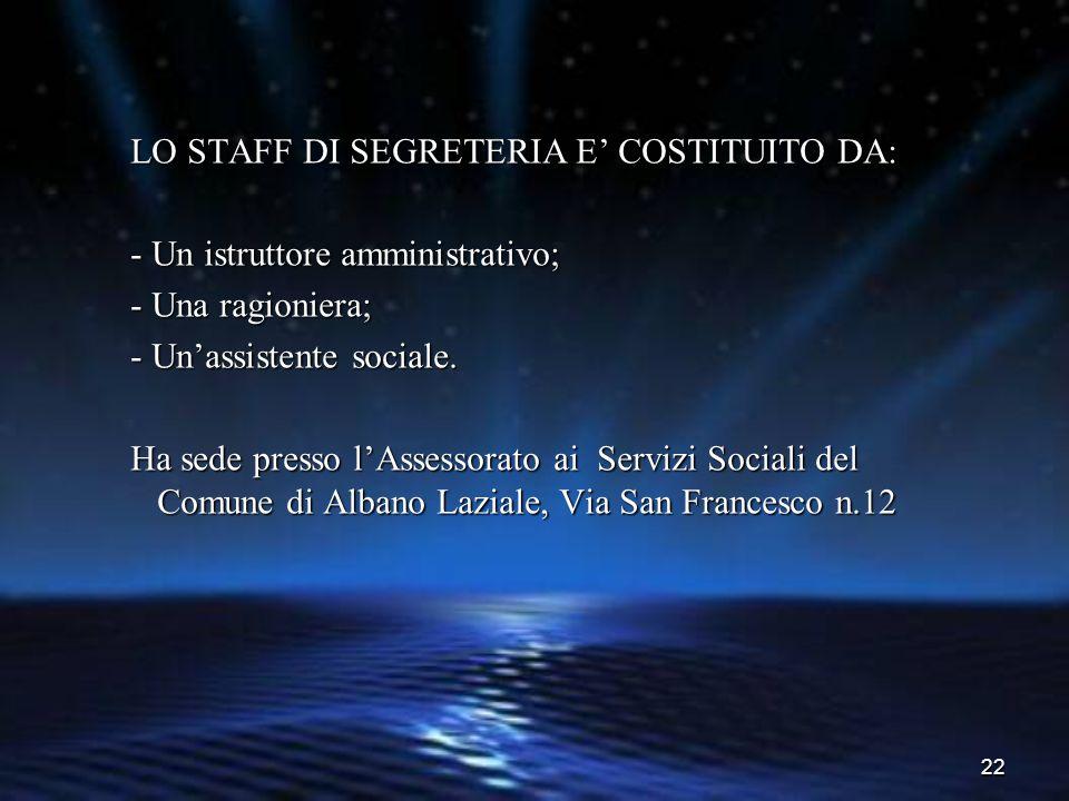 LO STAFF DI SEGRETERIA E' COSTITUITO DA: