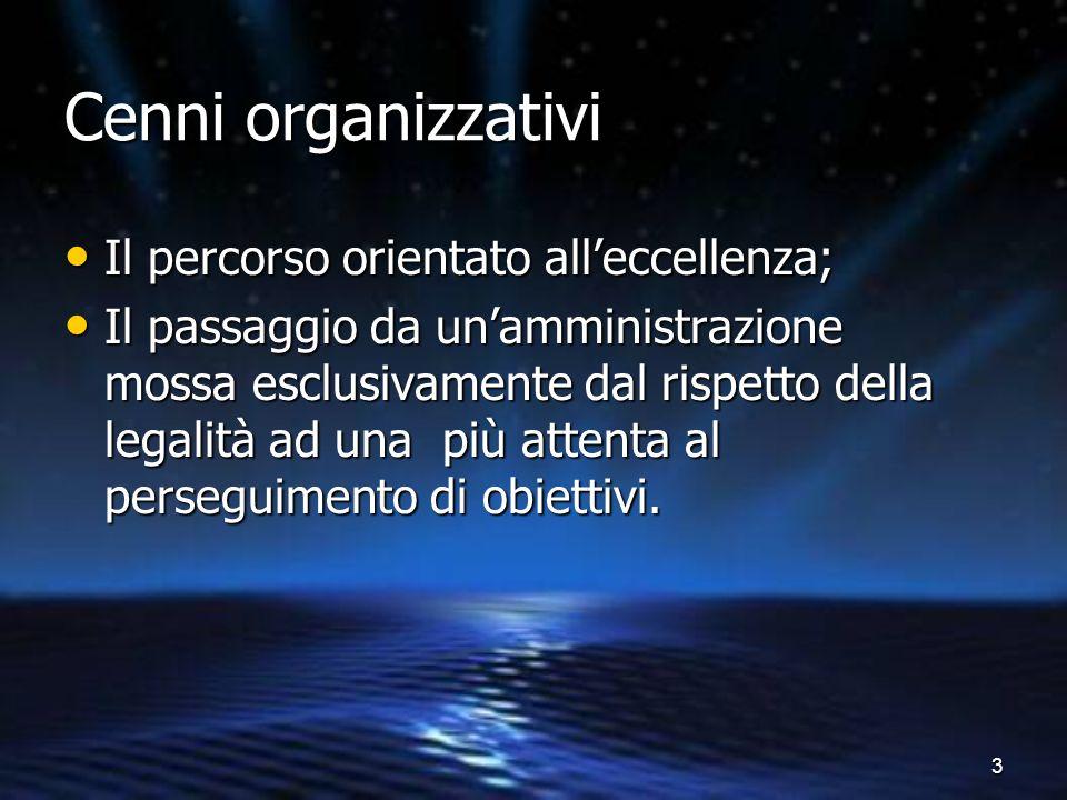 Cenni organizzativi Il percorso orientato all'eccellenza;