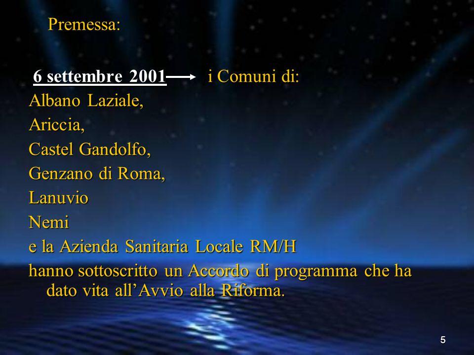 Premessa: 6 settembre 2001 i Comuni di: Albano Laziale, Ariccia, Castel Gandolfo, Genzano di Roma,