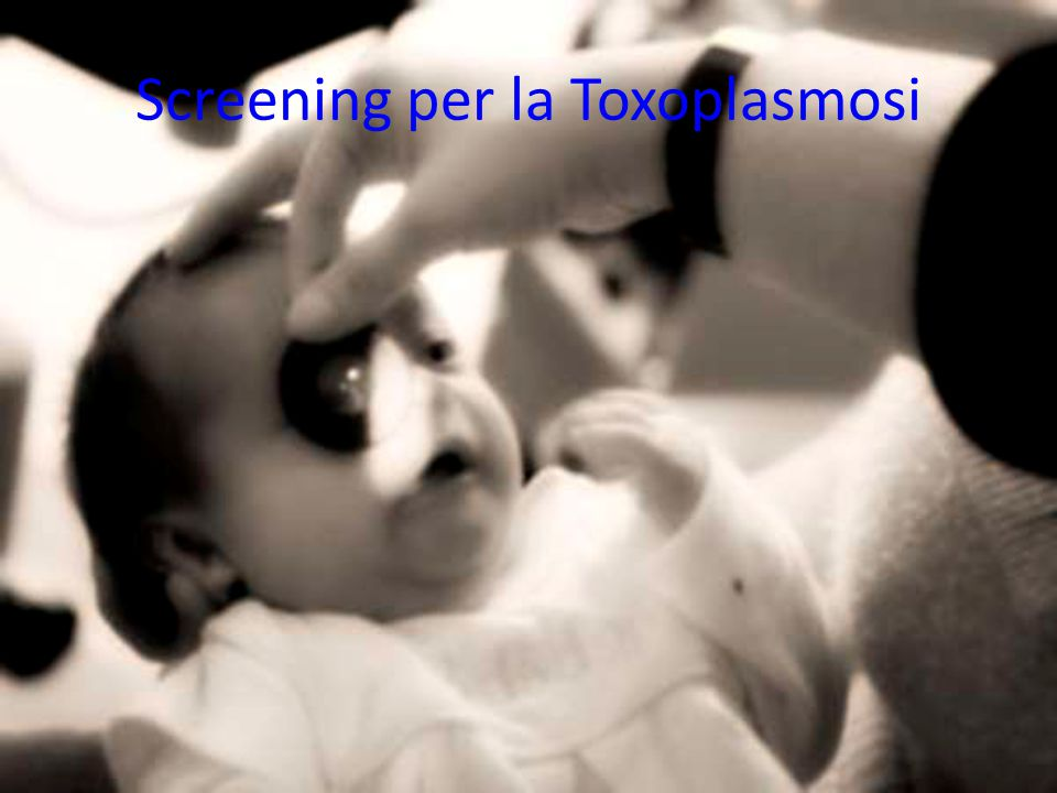 Screening per la Toxoplasmosi