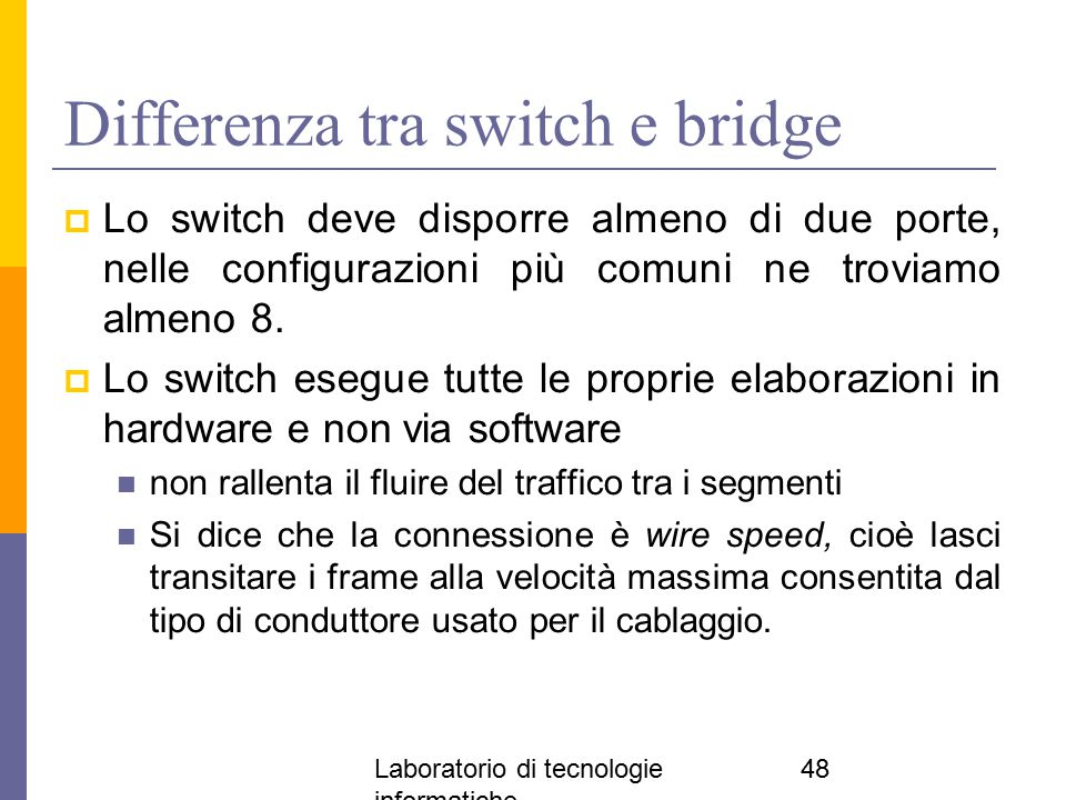 Differenza tra switch e bridge