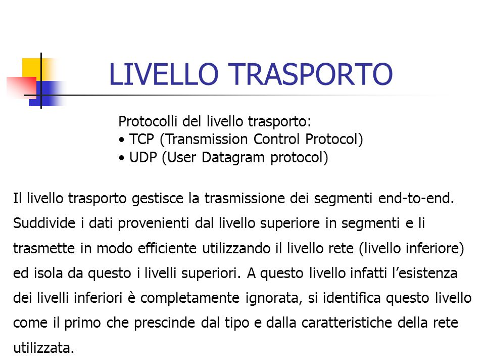 LIVELLO TRASPORTO Protocolli del livello trasporto: