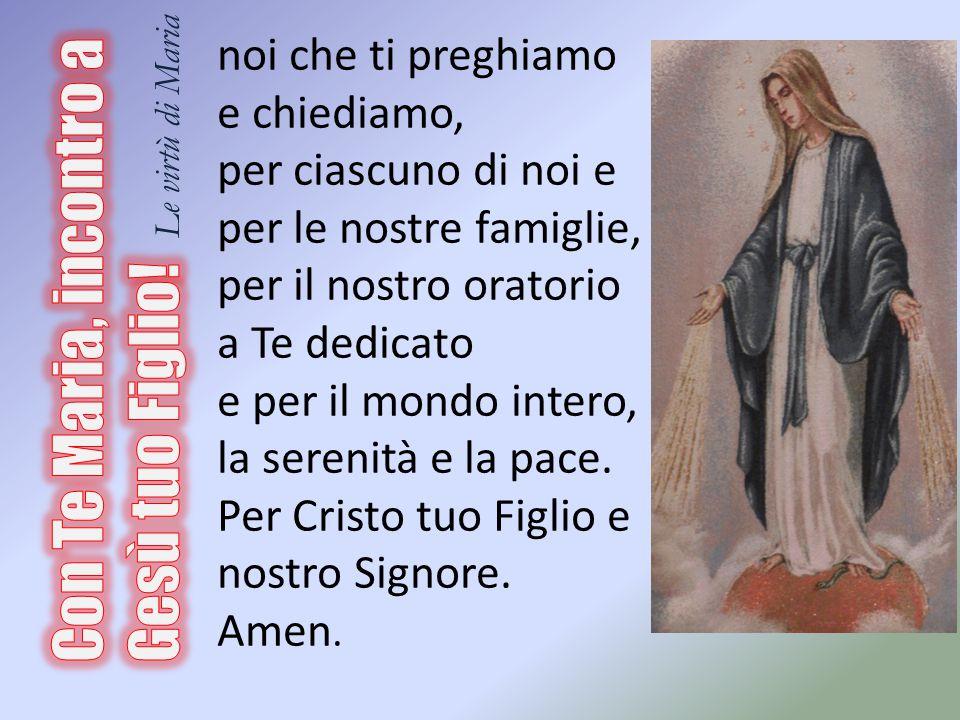 Con Te Maria, incontro a Gesù tuo Figlio! Le virtù di Maria