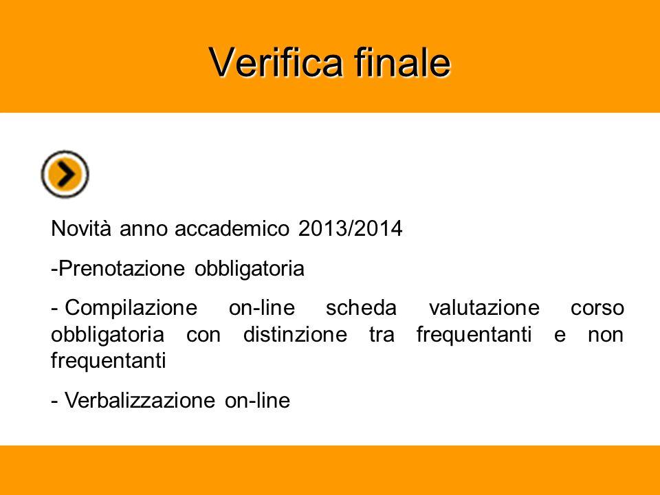 Verifica finale Novità anno accademico 2013/2014
