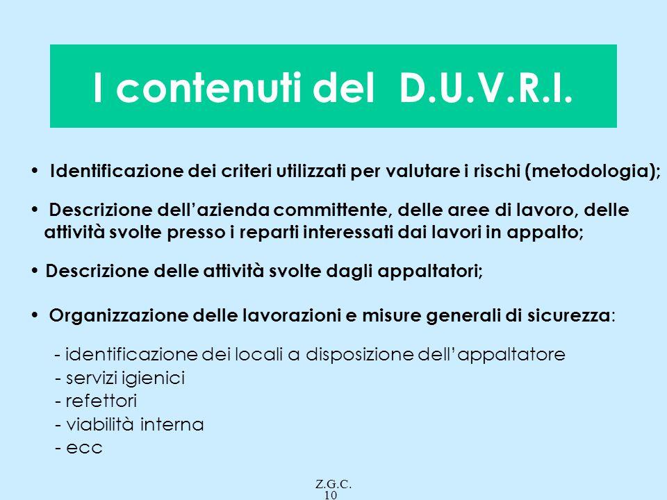 I contenuti del D.U.V.R.I. Identificazione dei criteri utilizzati per valutare i rischi (metodologia);