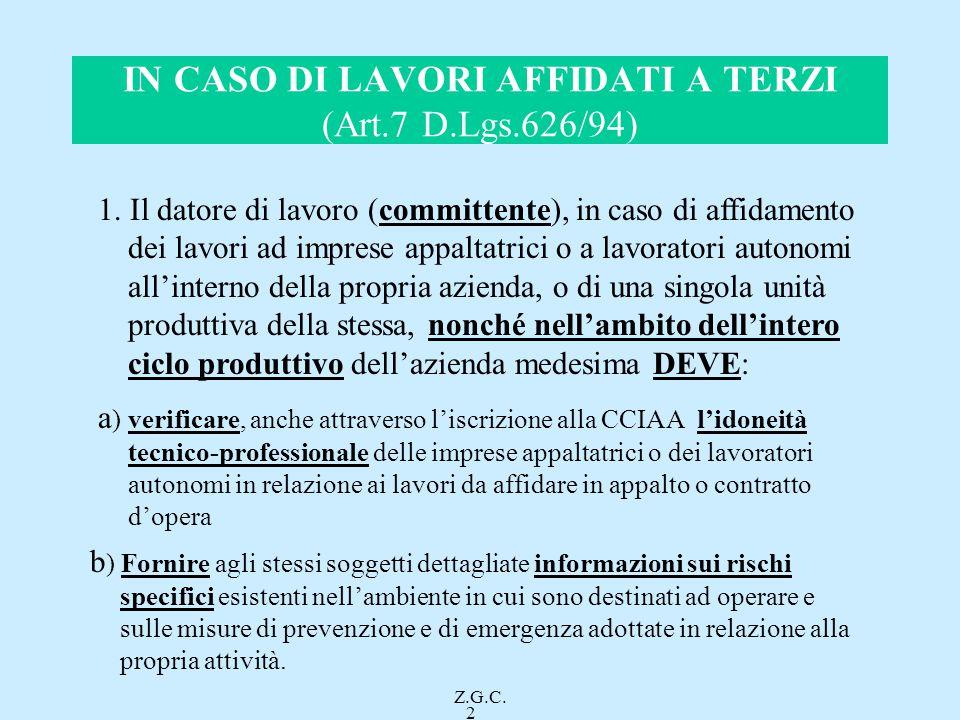 IN CASO DI LAVORI AFFIDATI A TERZI (Art.7 D.Lgs.626/94)