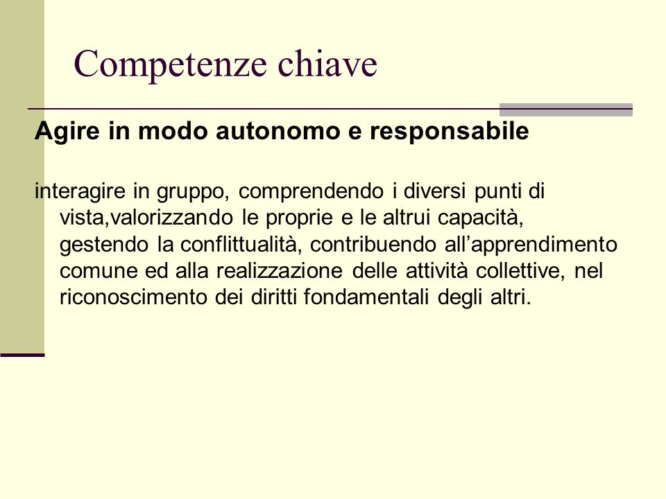 Competenze chiave Agire in modo autonomo e responsabile