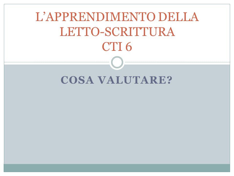 L'APPRENDIMENTO DELLA LETTO-SCRITTURA CTI 6