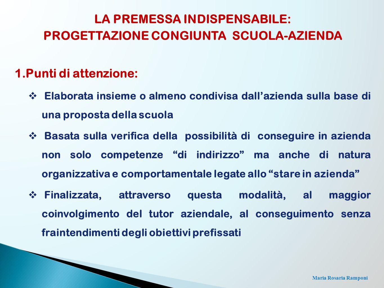 LA PREMESSA INDISPENSABILE: PROGETTAZIONE CONGIUNTA SCUOLA-AZIENDA