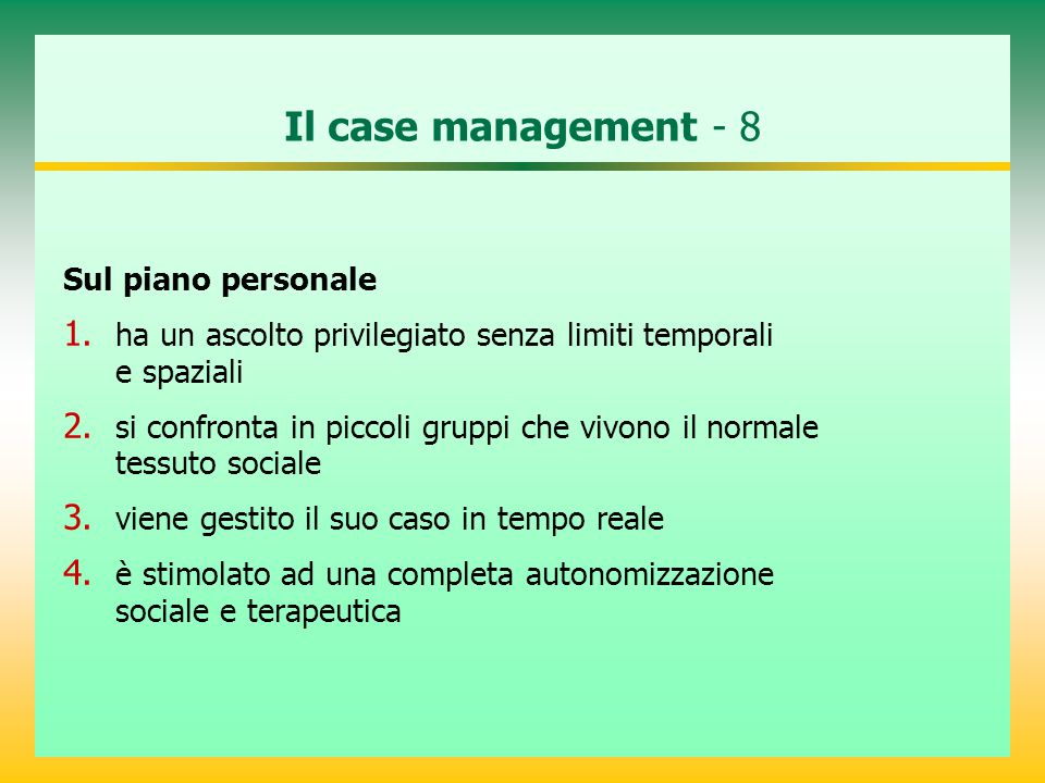 Il case management - 8 Sul piano personale