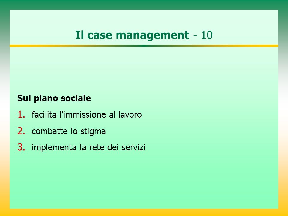 Il case management - 10 Sul piano sociale