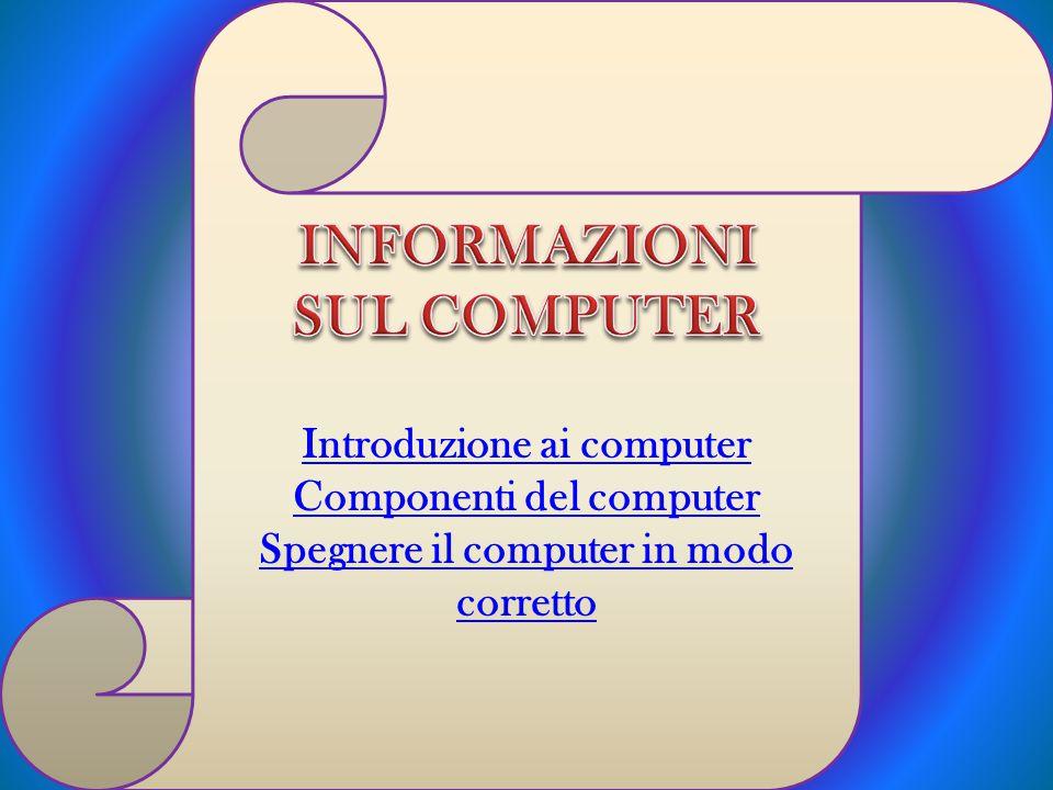 INFORMAZIONI SUL COMPUTER