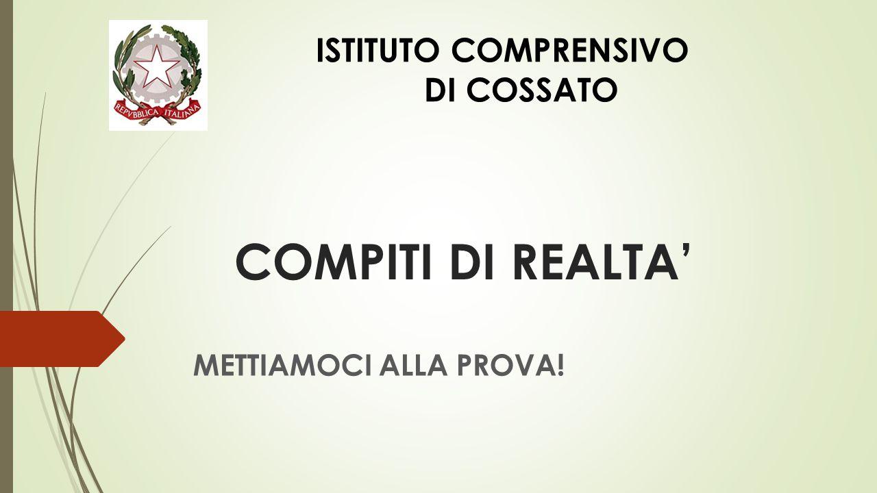 COMPITI DI REALTA' ISTITUTO COMPRENSIVO DI COSSATO