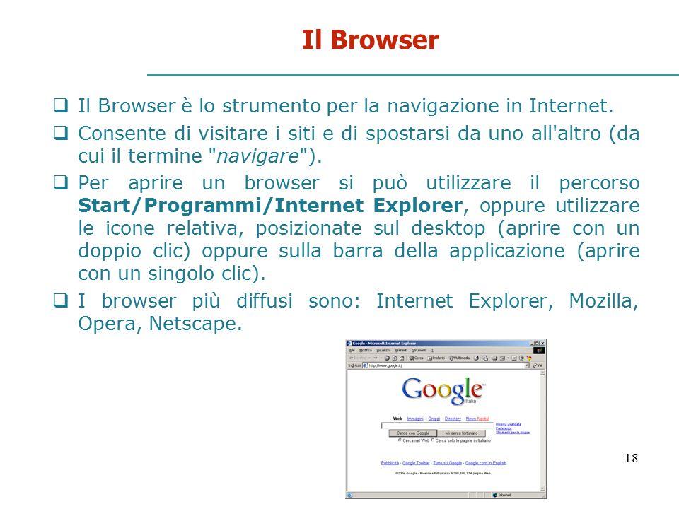 Il Browser Il Browser è lo strumento per la navigazione in Internet.