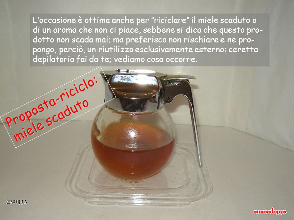 Proposta-riciclo: miele scaduto